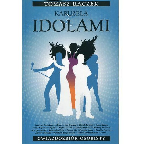 Karuzela z idolami - Wysyłka od 3,99 - porównuj ceny z wysyłką (9788360000151)
