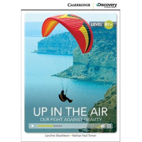 Up in the Air: Our Fight Against Gravity. Cambridge Discovery Education Interactive Readers (z kodem), oprawa miękka