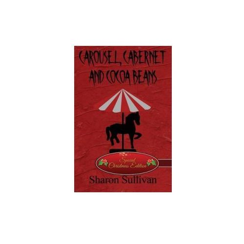 Carousel, Cabernet and Cocoa Beans