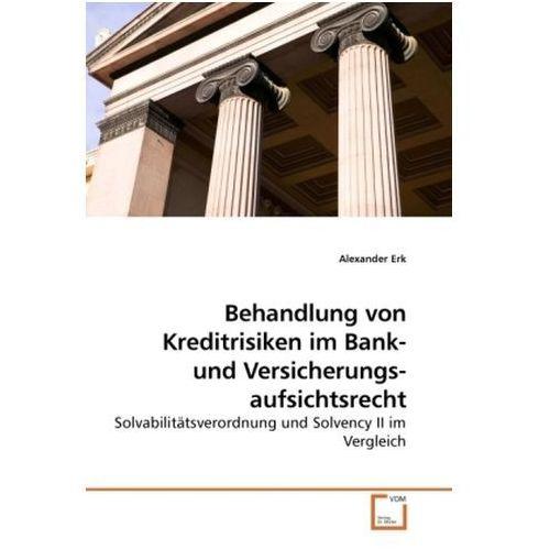 Behandlung von Kreditrisiken im Bank- und Versicherungsaufsichtsrecht (9783639255126)