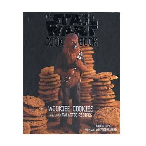 Wookiee Cookies and Other Galactic Recipes (9780811821841)