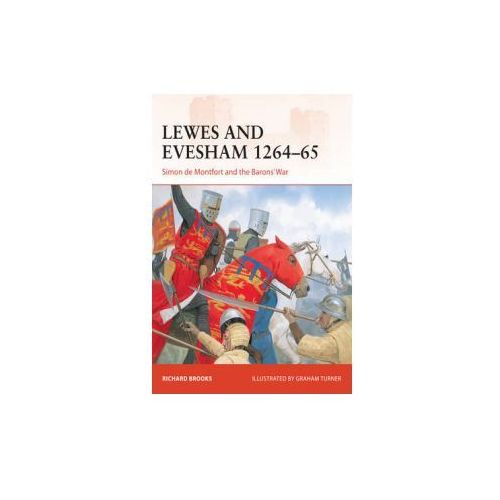 Lewes and Evesham 1264-65: Simon de Montfort and the Barons' War
