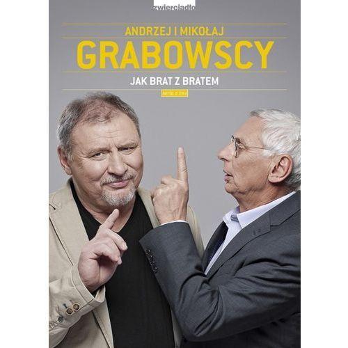 Jak brat z bratem - Andrzej Grabowski, Mikołaj Grabowski, Zwierciadło