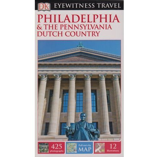 Philadelphia & the Pennsylvania Dutch Country