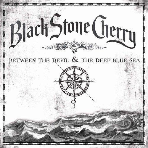 Black Stone Cherry - BETWEEN THE DEVIL&THE DEEP BLU