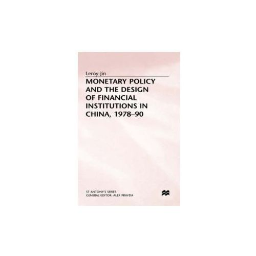 Monetary Policy and the Design of Financial Institutions in China,1978-90