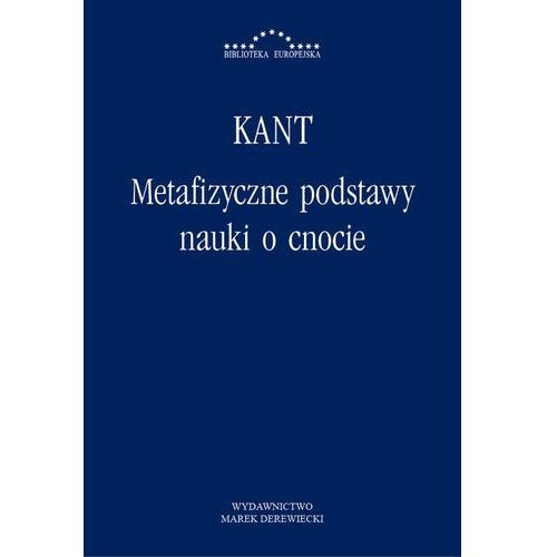 Metafizyczne podstawy nauki o cnocie - Immanuel Kant, Włodzimierz Galewicz (2014)