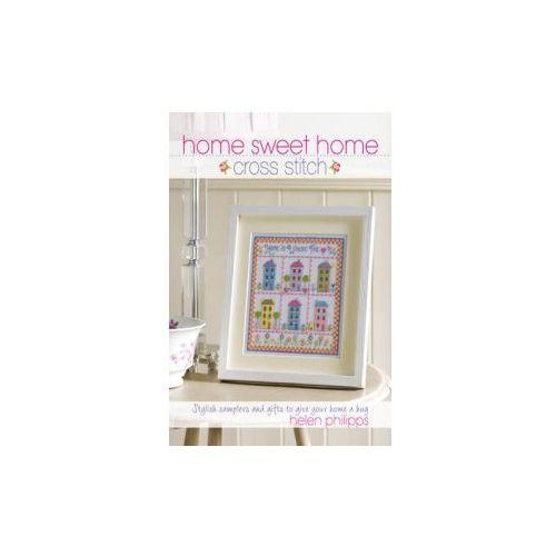 Home Sweet Home Cross Stitch (9780715332900)