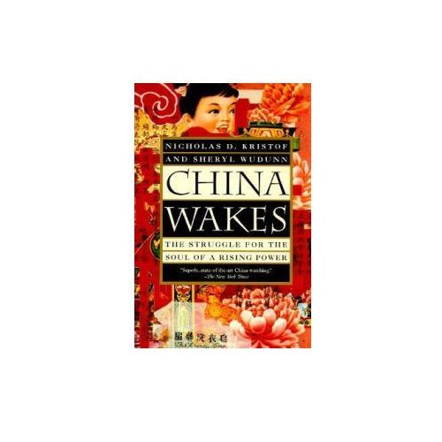 China Wakes: The Struggle for the Soul of a Rising Power (9780679763932)