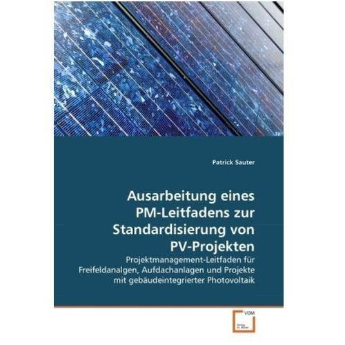 Ausarbeitung eines PM-Leitfadens zur Standardisierung von PV-Projekten (9783639329148)