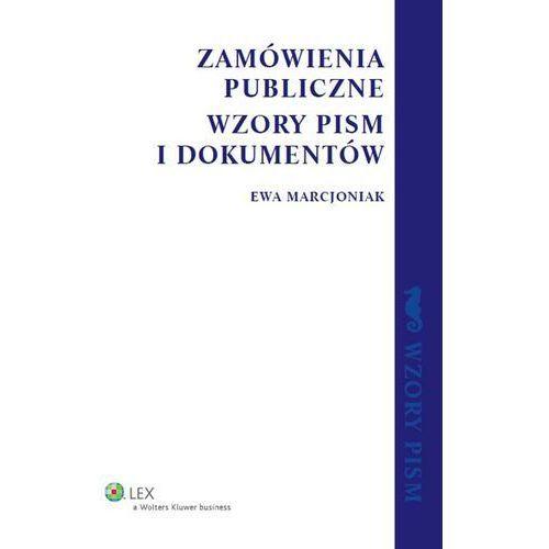 Zamówienia publiczne Wzory pism i dokumentów - Ewa Marcjoniak (408 str.)