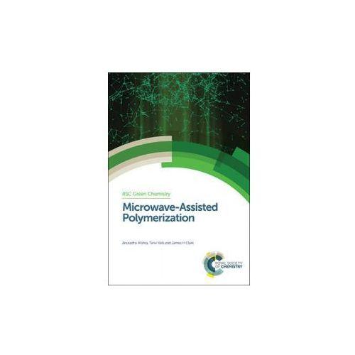 Microwave-Assisted Polymerization, książka z ISBN: 9781782623175