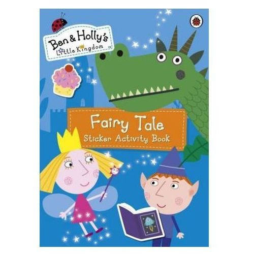 Ben and Holly's Little Kingdom - Fairy Tale Sticker Activity Book (9780241199770)