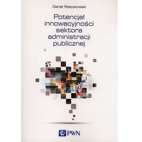 Potencjał innowacyjności sektora administracji publicznej (164 str.)