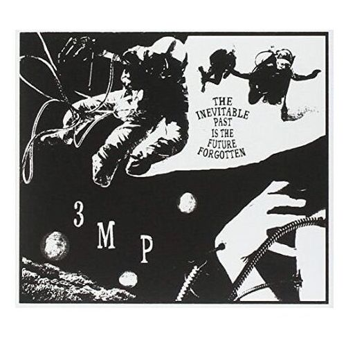 Inevitable past is the future forgotten the - three mile pilot (płyta cd), 00045641