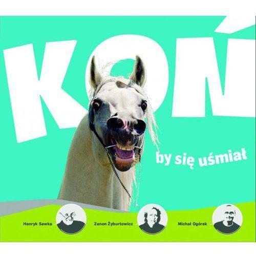 Koń by się uśmiał (ilość stron 136)