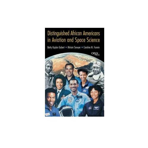 Distinguished African Americans in Aviation and Space Sciences (9781573562461)