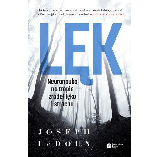 Lęk. Neuronauka na tropie źródeł lęku i strachu - Joseph LeDoux, Copernicus Center Press