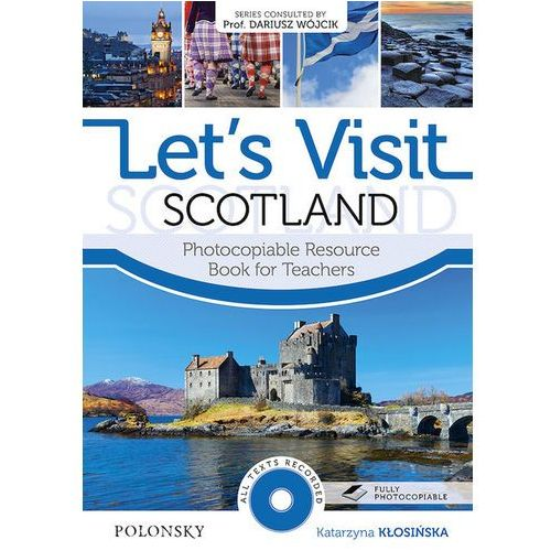 Let's Visit Scotland. Photocopiable Resource Book for Teachers (72 str.)