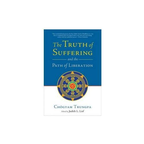 Truth of Suffering and the Path of Liberation (9781590307700)