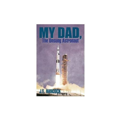 My Dad, the Unsung Astronaut (9781493130740)