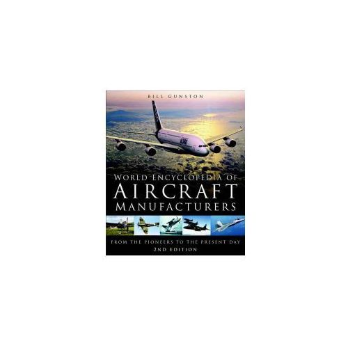 World Encyclopedia of Aircraft Manufacturers (9780750939812)