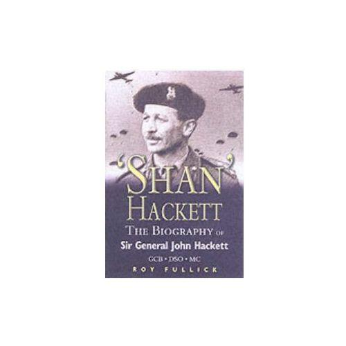 Biography of General Sir John Shan Hackett GCB DSO MC