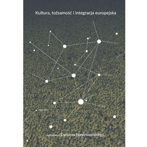 Kultura, tożsamość i integracja europejska - Dariusz Niedźwiedzki, Dariusz Niedźwiedzki