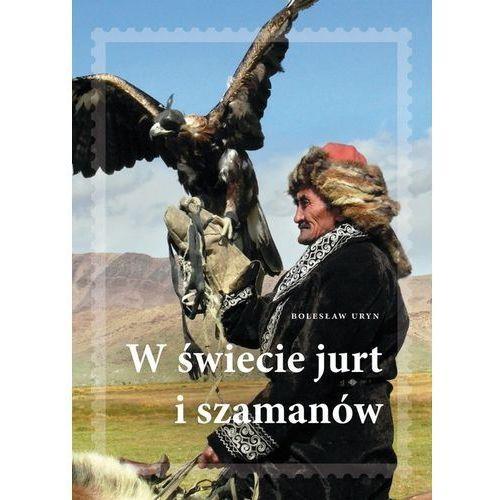 W świecie jurt i szamanów (2013)