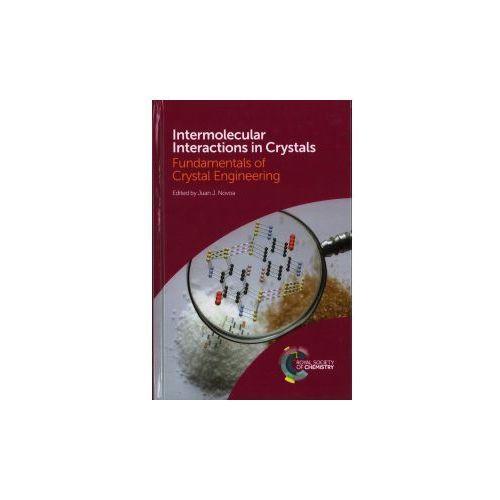 Intermolecular Interactions in Crystals: Fundamentals of Crystal Engineering