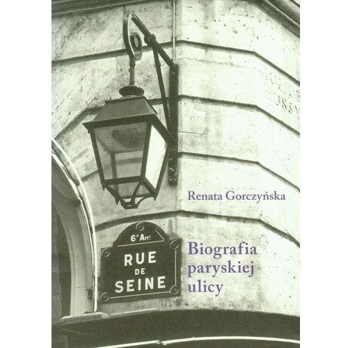 Rue de Seine. Biografia paryskiej ulicy (2014)