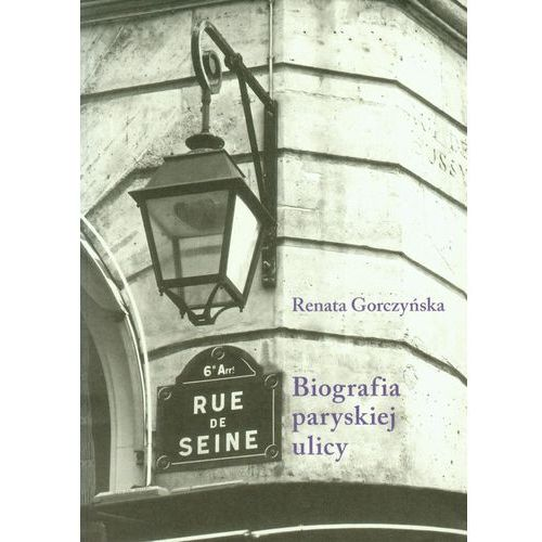 Rue de Seine. Biografia paryskiej ulicy (380 str.)