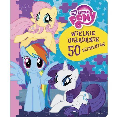 My Little Pony Wielkie układanie - Jeśli zamówisz do 14:00, wyślemy tego samego dnia. Darmowa dostawa, już od 300 zł. (9788328113473). Najniższe ceny, najlepsze promocje w sklepach, opinie.