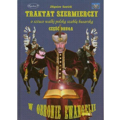 Traktat szermierczy o sztuce walki polską szablą husarską Część 2 - Zbigniew Sawicki (ISBN 9788361324942)
