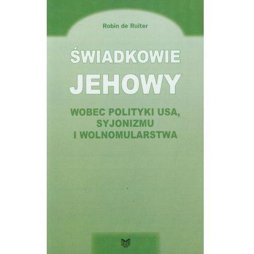 Świadkowie Jehowy wobec polityki USA syjonizmu i wolnomularstwa (2007)