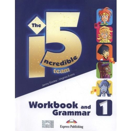 Incredible 5 TEAM 1 WB-Grammar EXPRESS PUBLISHING - Jenny Dooley, Virginia Evans (9781471565984)