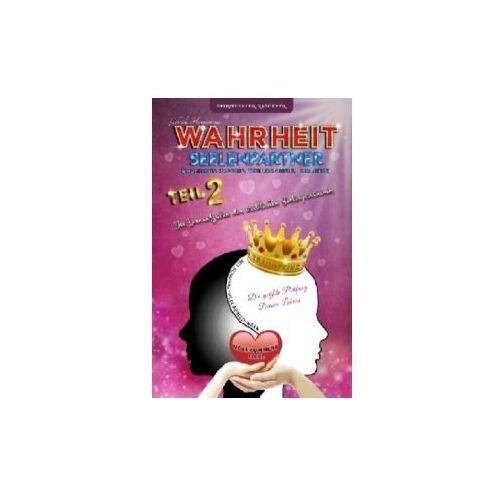 Wahrheit Seelenpartner Teil 2 (karmischer Partner, Zwillingsseele, Dualseele) (9783744834292)