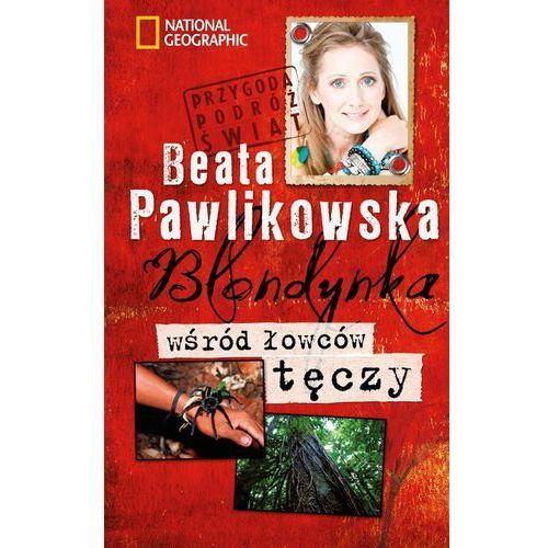 Blondynka wśród łowców tęczy, Beata Pawlikowska