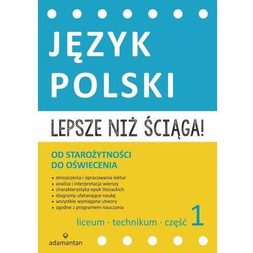 Lepsze niż ściąga! Język polski. Od starożytności do oświecenia. Część 1. Liceum i technikum (192 str.)