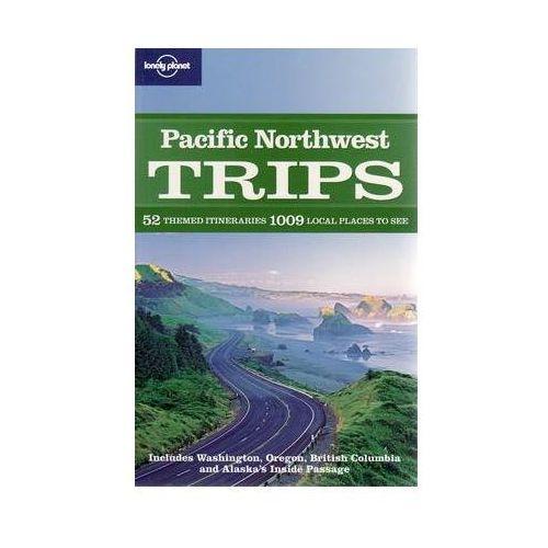 OKAZJA - Przewodnik Lonely Planet Pacific Northwest Trips - b?yskawiczna wysy?ka! (9781741797329)