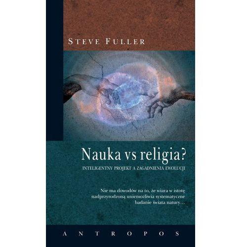 Nauka vs religia?, Fuller Steve