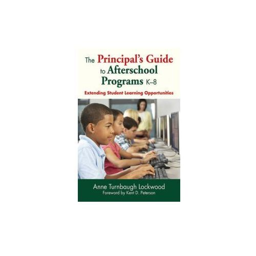 Principal's Guide to Afterschool Programs K-8