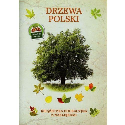 Drzewa Polski Książeczka edukacyjna z naklejkami - Tadeusz Woźniak