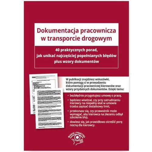 Dokumentacja pracownicza w transporcie drogowym (9788326966514)