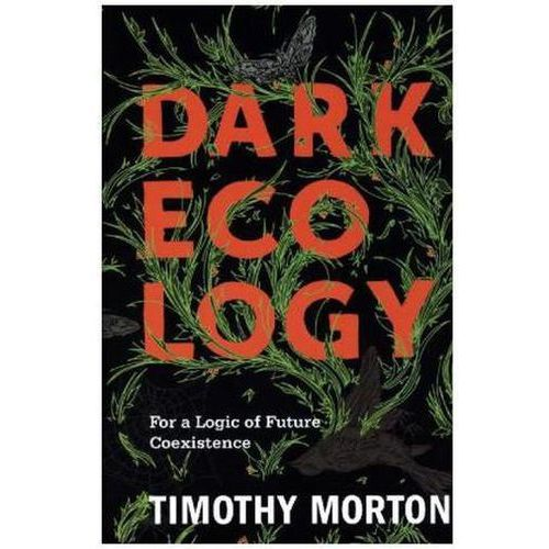 Dark Ecology, Morton, Timothy