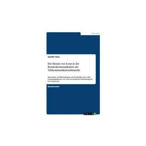 Der Einsatz von Icons in der Kundenkommunikation der Telekommunikationsbranche (9783656829348)