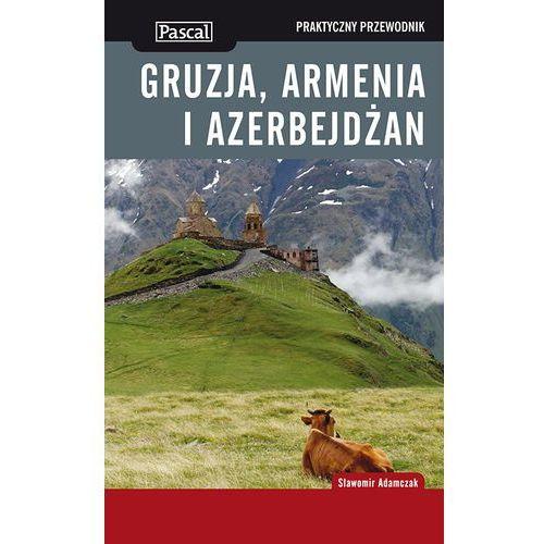 Gruzja, Armenia i Azerbejdżan praktyczny przewodnik 2013 (opr. miękka)