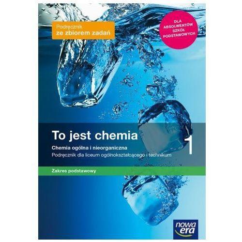 Chemia LO 1 To jest chemia Podr. ZP wyd. 2019 NE, Nowa Era