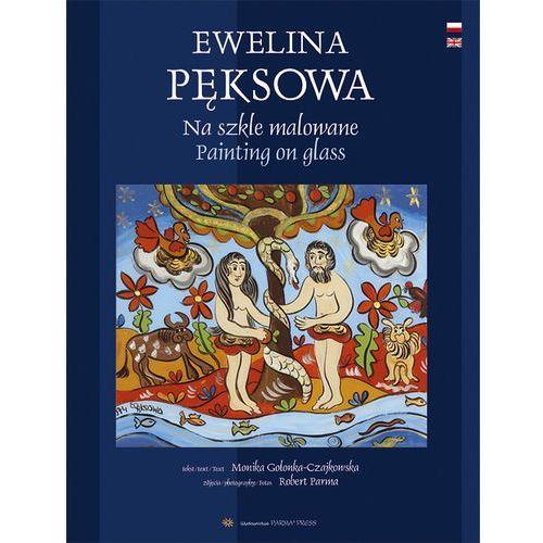 Ewelina Pęksowa. Na szkle malowane, rok wydania (2011)