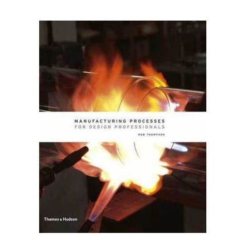 Manufacturing Processes for Design Professionals (9780500513750)